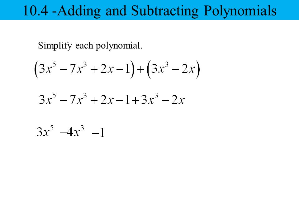 Simplify Each Polynomial Adding And Subtracting Polynomials Ppt. 104 Adding And Subtracting Polynomials. Worksheet. Adding And Subtracting Polynomials Worksheet Perform The Operations At Mspartners.co
