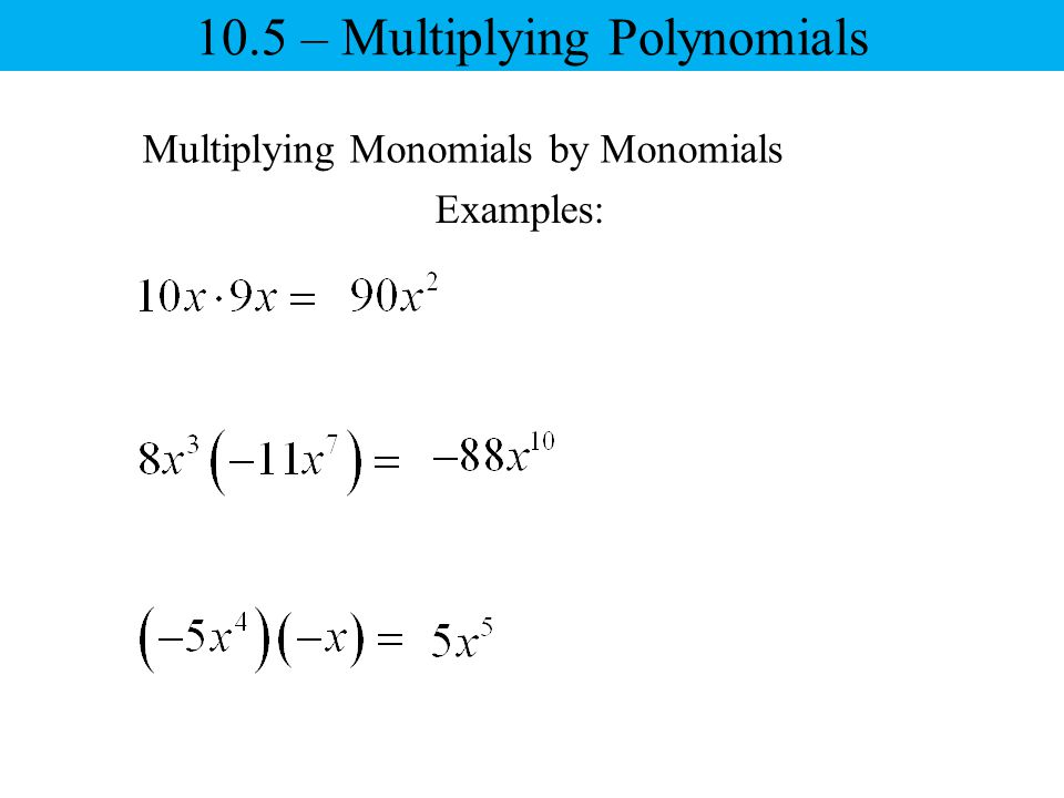 do you always use the property of distribution when multiplying monomials and polynomials explain wh 2011/06/14 hello kathy, please i need the answers asap - do you always use the property of distribution when multiplying monomials and polynomials explain why or why not in what situations would distribution become important - what are the practical usages of scientific notation.