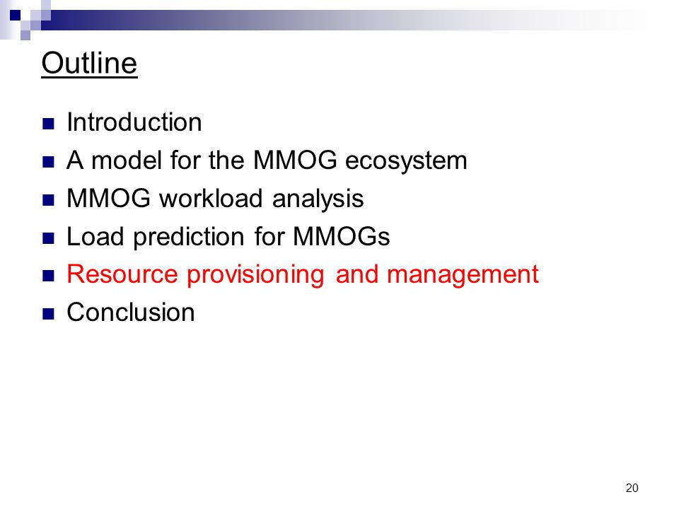 20 Outline Introduction A model for the MMOG ecosystem MMOG workload analysis Load prediction for MMOGs Resource provisioning and management Conclusion
