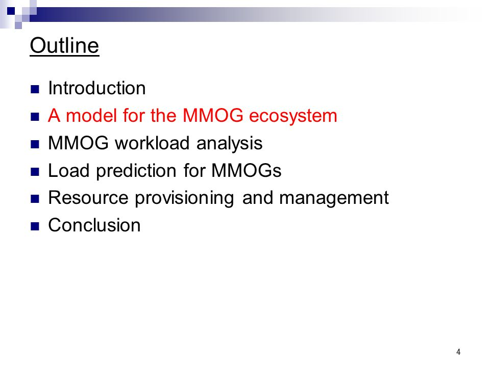 4 Outline Introduction A model for the MMOG ecosystem MMOG workload analysis Load prediction for MMOGs Resource provisioning and management Conclusion