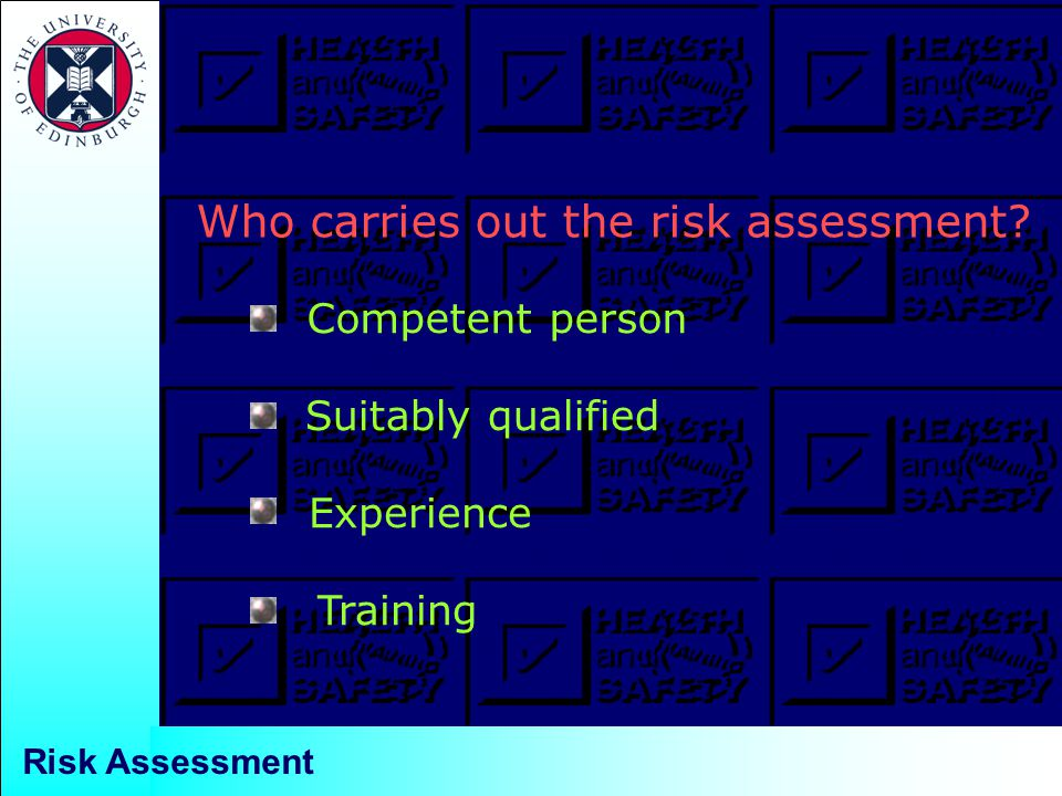 Who carries out the risk assessment.