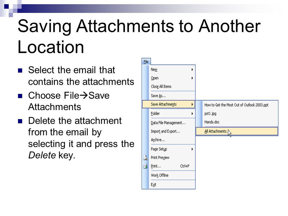 Saving Attachments to Another Location Select the  that contains the attachments Choose File  Save Attachments Delete the attachment from the  by selecting it and press the Delete key.