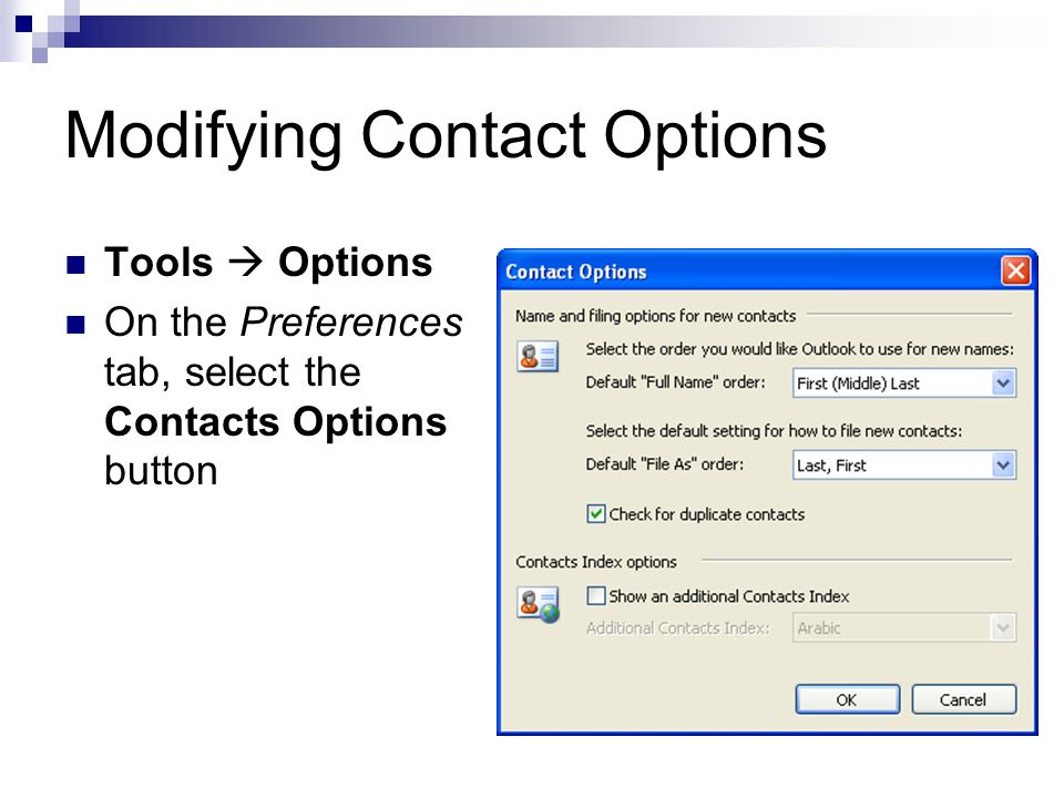 Modifying Contact Options Tools  Options On the Preferences tab, select the Contacts Options button