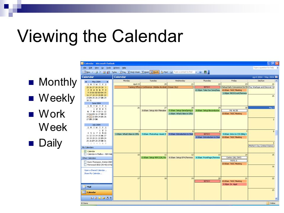 Viewing the Calendar Monthly Weekly Work Week Daily