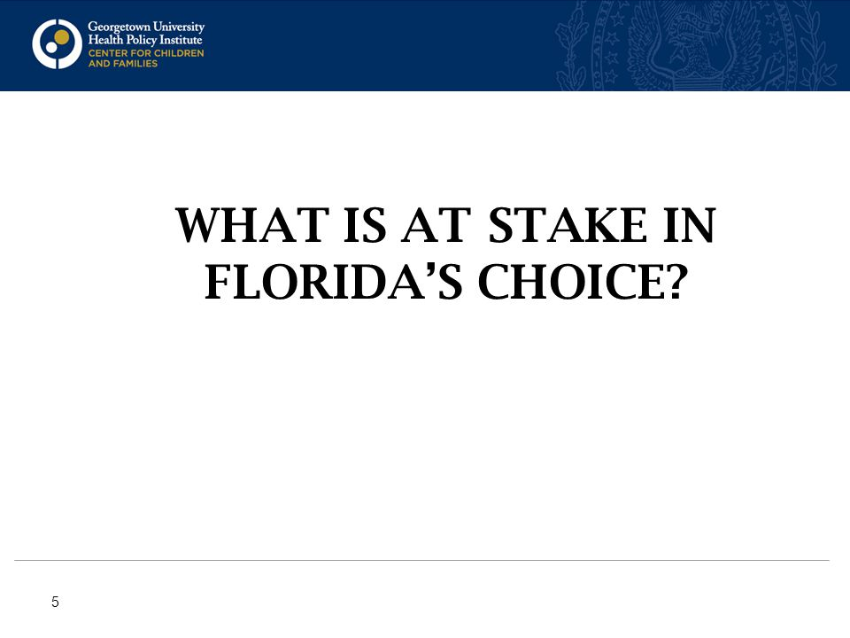 WHAT IS AT STAKE IN FLORIDA'S CHOICE 5