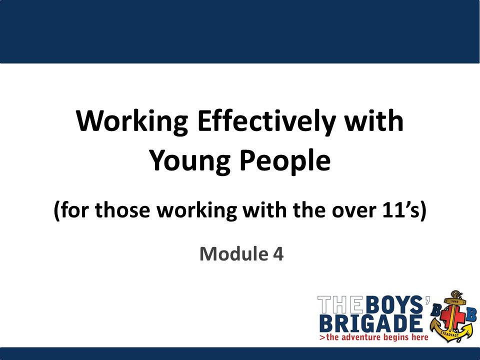Working Effectively with Young People (for those working with the over 11's) Module 4