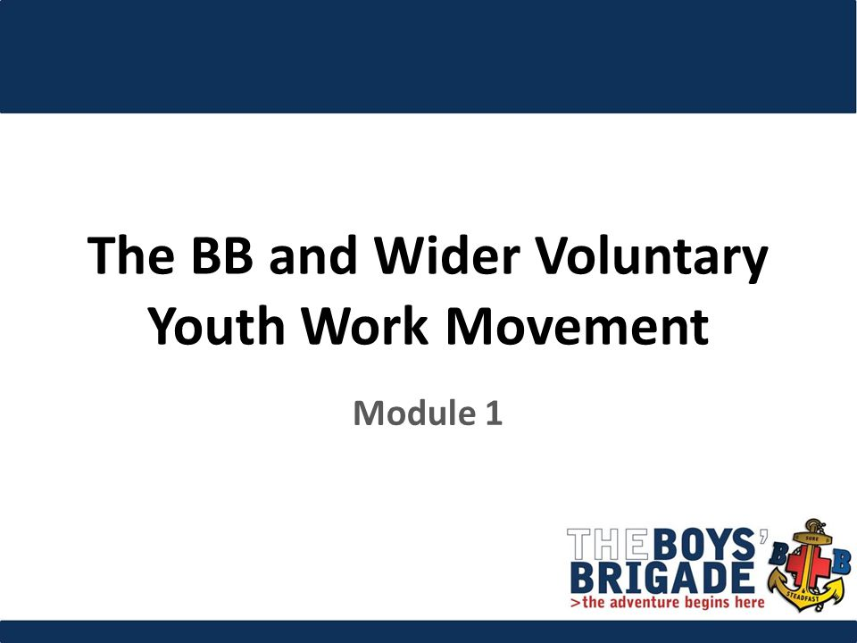 The BB and Wider Voluntary Youth Work Movement Module 1