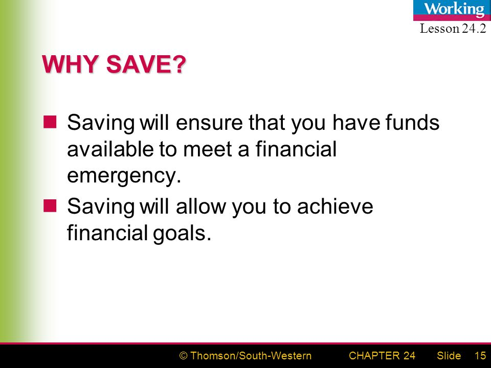 © Thomson/South-WesternSlideCHAPTER 2415 WHY SAVE.