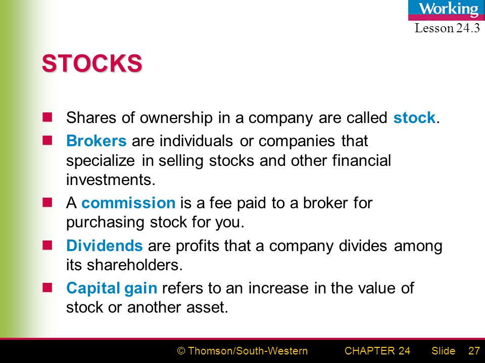 © Thomson/South-WesternSlideCHAPTER 2427 STOCKS Shares of ownership in a company are called stock.