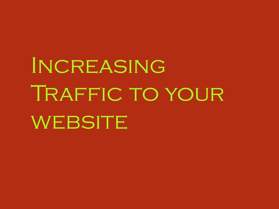 Increasing Traffic to your website