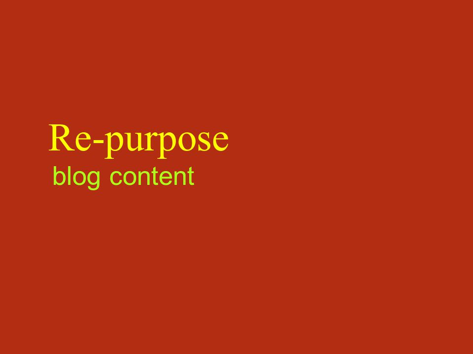 Re-purpose blog content