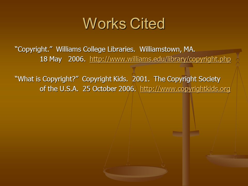 Works Cited Copyright. Williams College Libraries.
