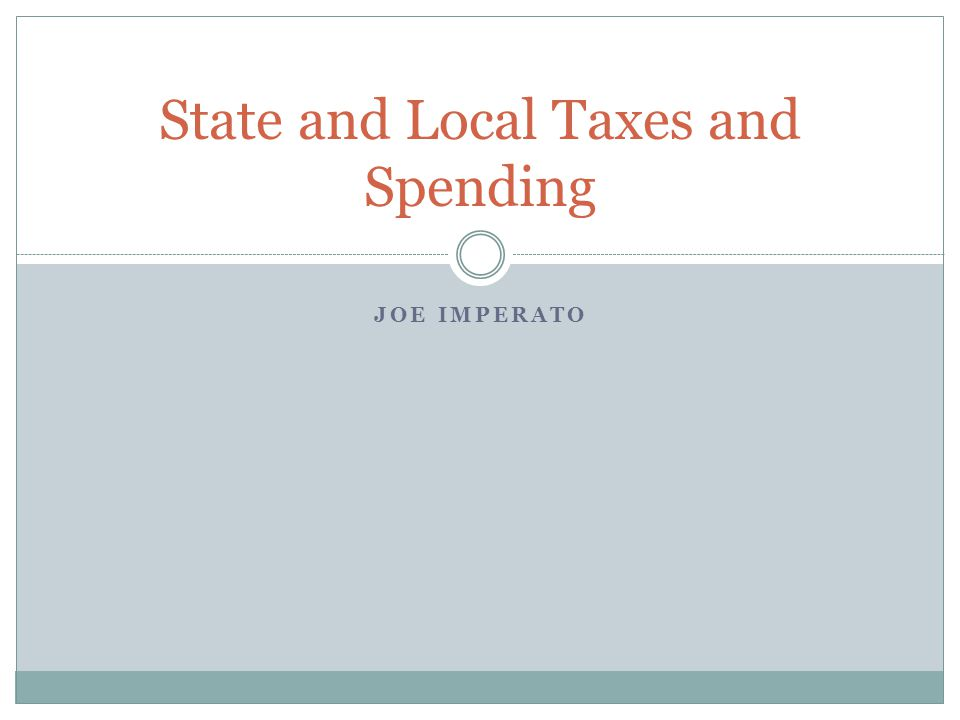 JOE IMPERATO State and Local Taxes and Spending