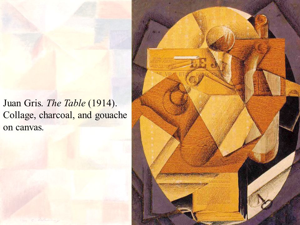 Juan Gris. The Table (1914). Collage, charcoal, and gouache on canvas.