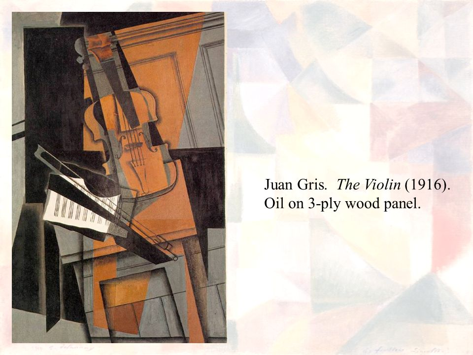 Juan Gris. The Violin (1916). Oil on 3-ply wood panel.