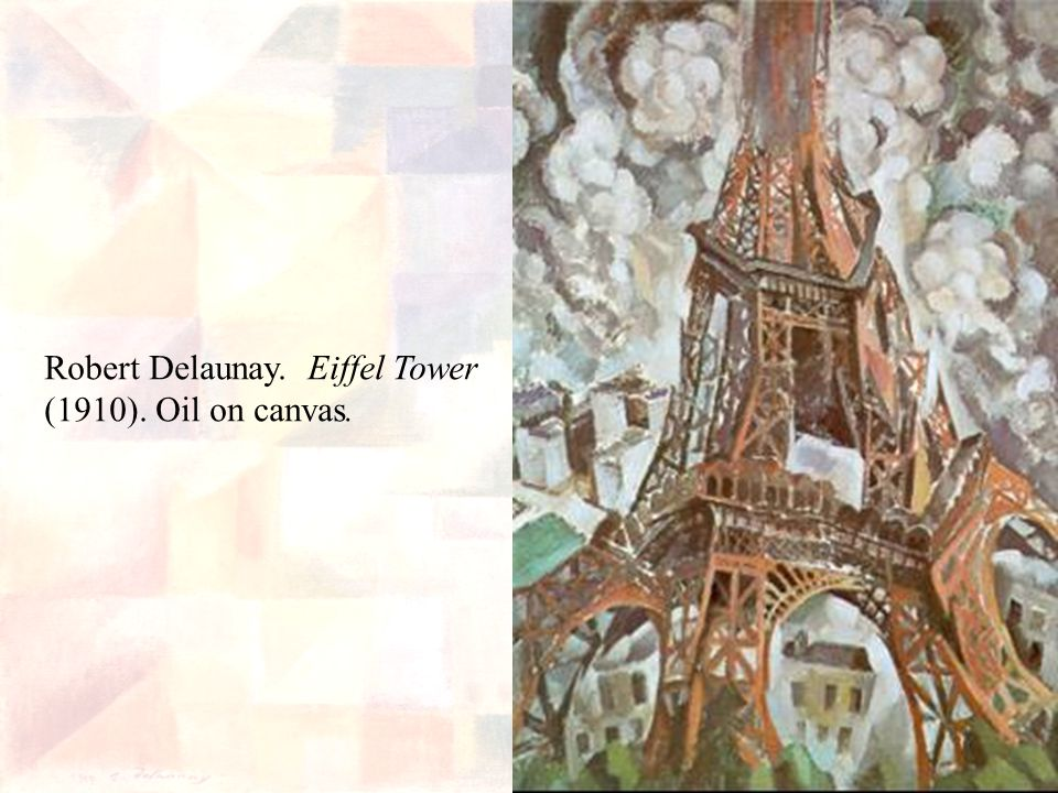Robert Delaunay. Eiffel Tower (1910). Oil on canvas.