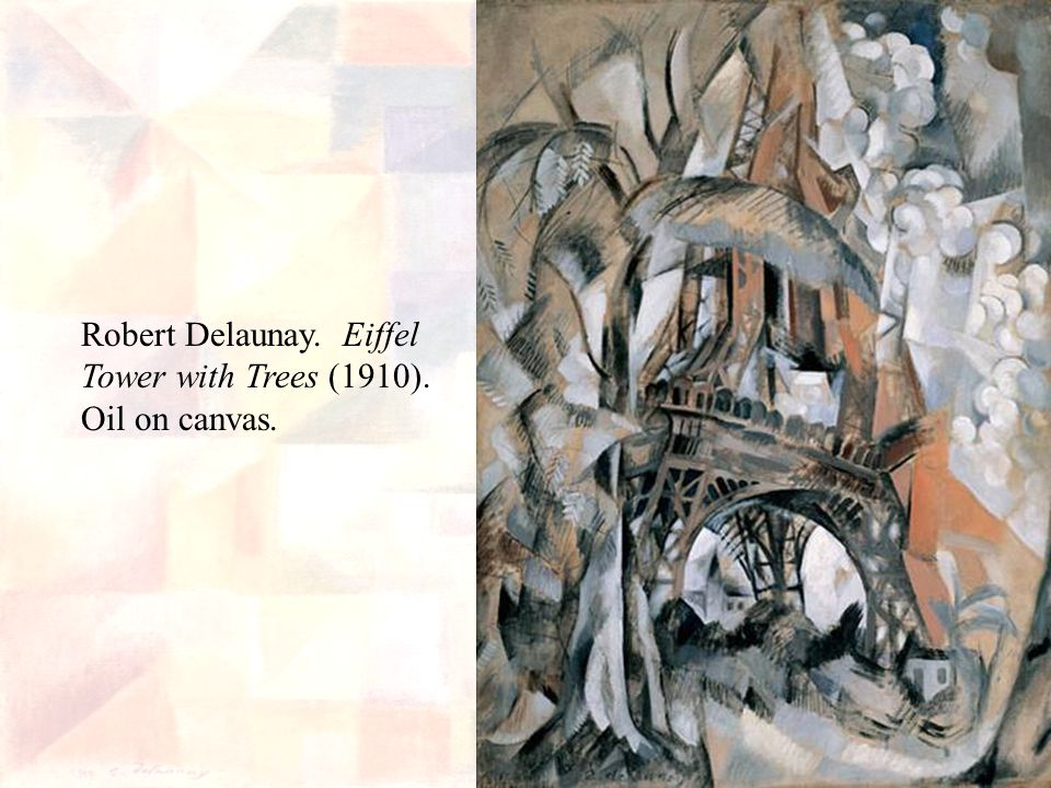 Robert Delaunay. Eiffel Tower with Trees (1910). Oil on canvas.