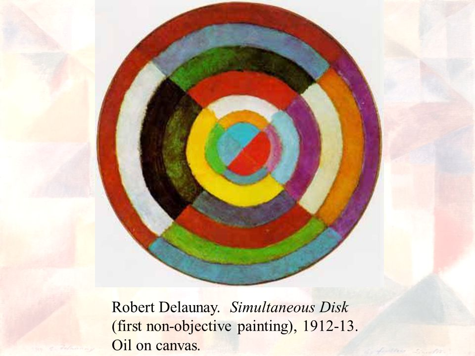 Robert Delaunay. Simultaneous Disk (first non-objective painting), Oil on canvas.