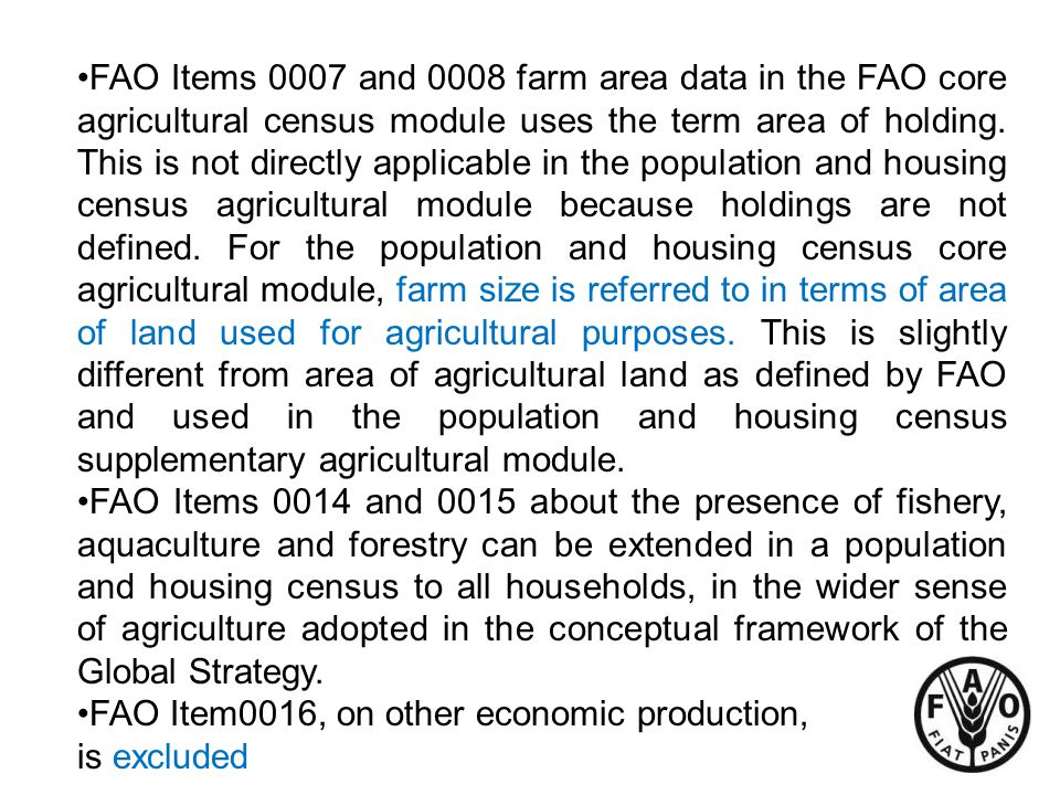 FAO Items 0007 and 0008 farm area data in the FAO core agricultural census module uses the term area of holding.