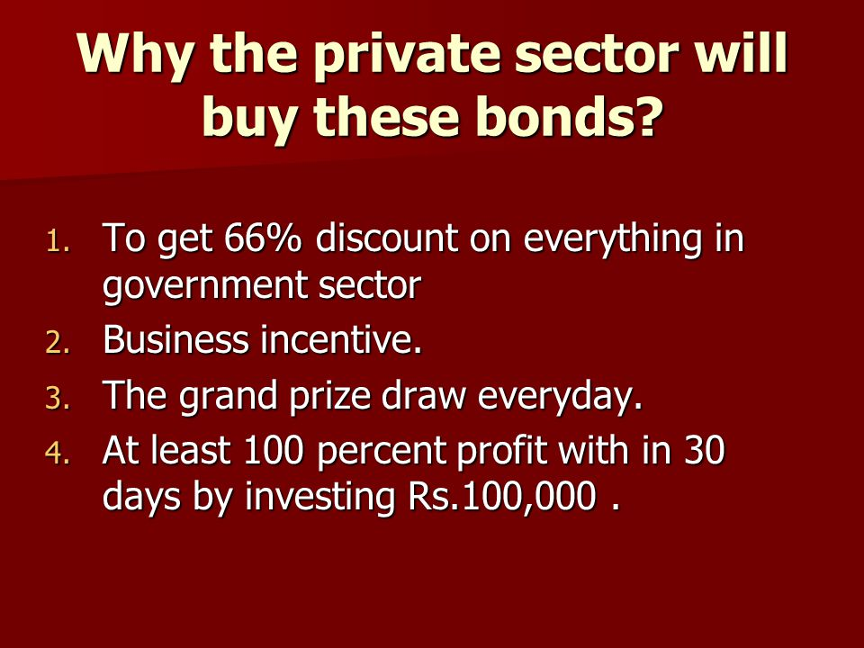 Why the private sector will buy these bonds. 1.
