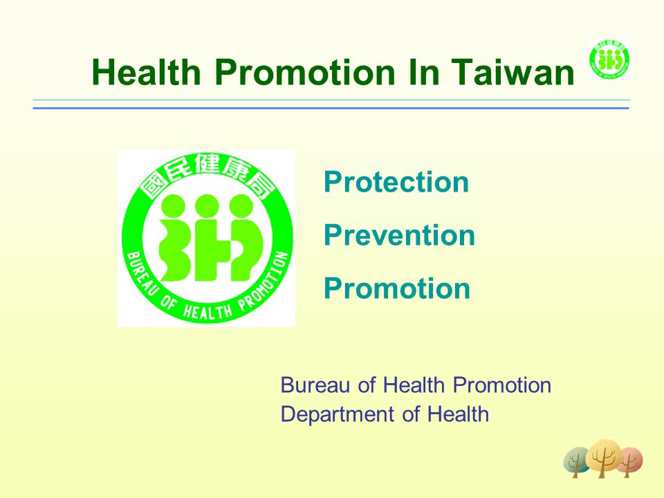 Health Promotion In Taiwan Protection Prevention Promotion Bureau Of
