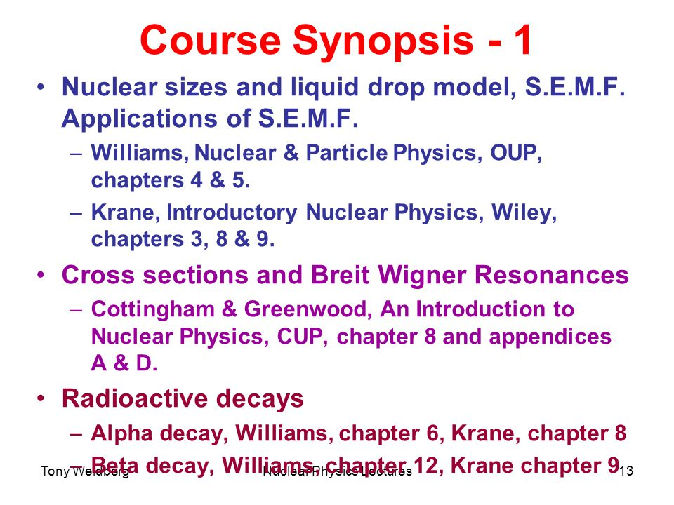 Tony WeidbergNuclear Physics Lectures1 Today S Menu Why