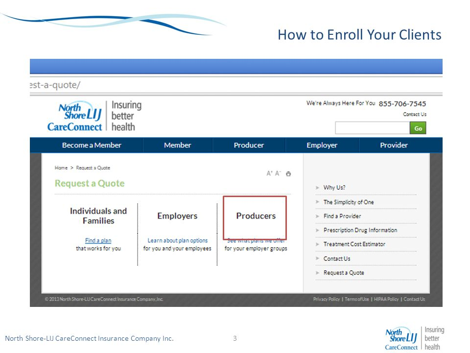 North Shore-LIJ CareConnect Insurance Company Inc. How to Enroll Your Clients 3