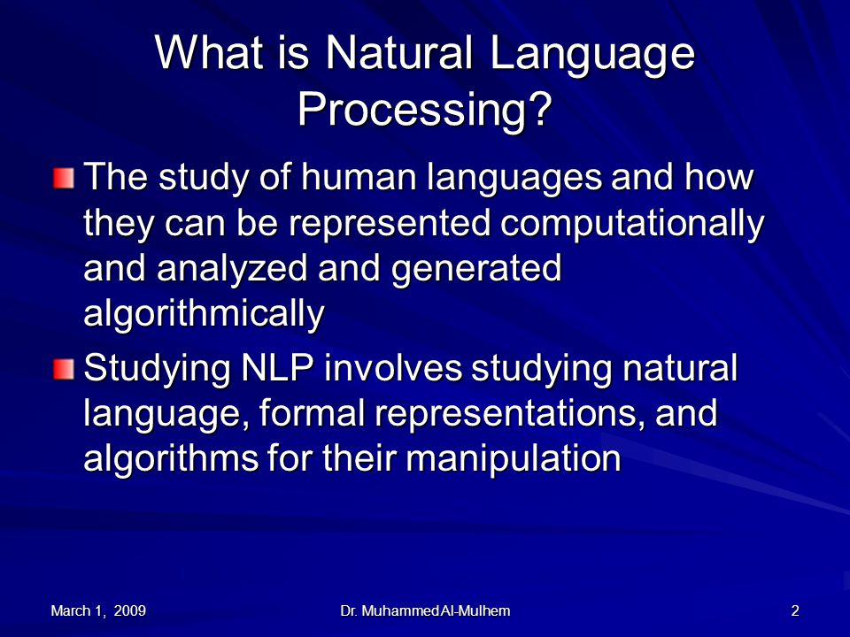 Dr. Muhammed Al-Mulhem 2 What is Natural Language Processing.