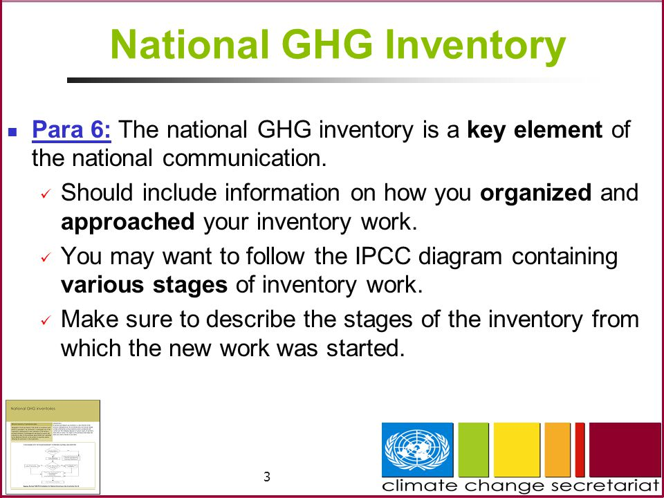 3 Para 6: The national GHG inventory is a key element of the national communication.