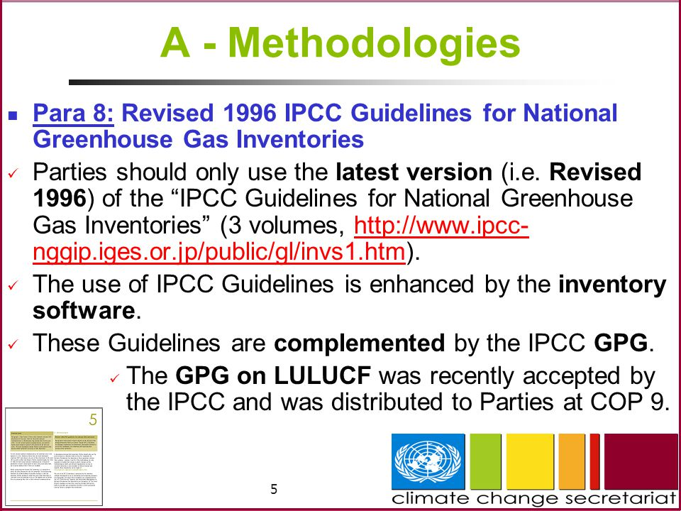 5 A - Methodologies Para 8: Revised 1996 IPCC Guidelines for National Greenhouse Gas Inventories Parties should only use the latest version (i.e.