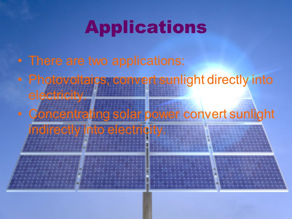 Solar Power Is A Renewable Energy That Uses Sunligth To Generate Electricity Ppt Download