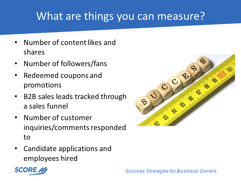 Success Strategies for Business Owners What are things you can measure.