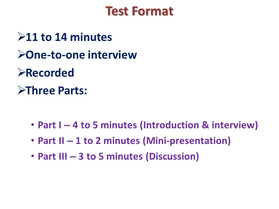 IELTS Speaking  Test Format  11 to 14 minutes  One-to