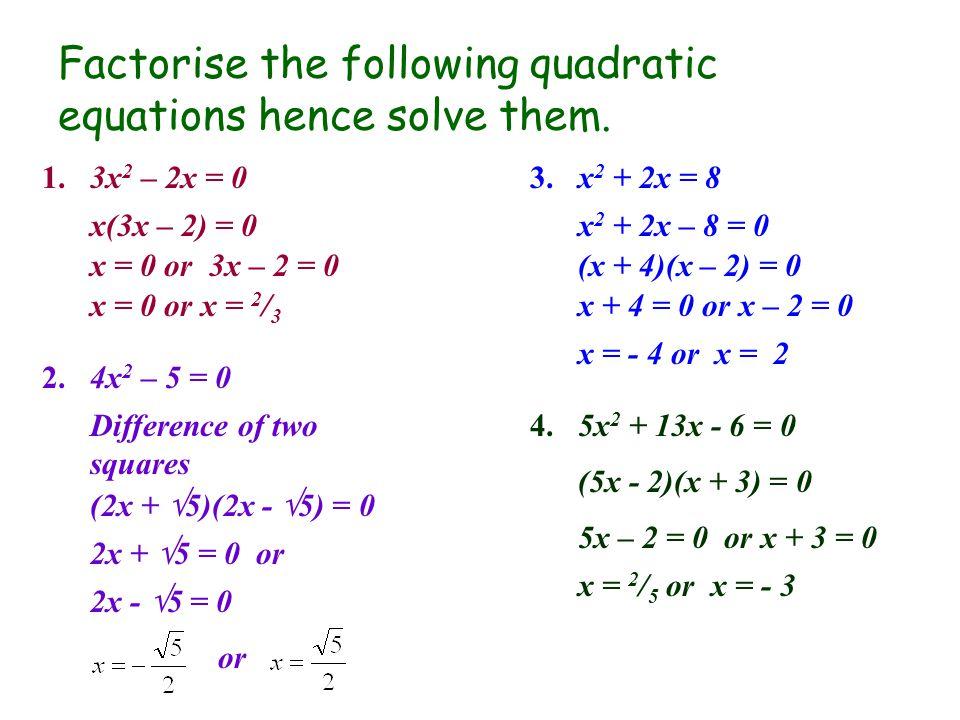 Solving Quadratic Equations Factorisation Type 1 No Constant Term Solve X 2 6x 0 X X 6 0 X 0 Or X 6 0 Solutions X 0 Or X 6 Graph Ppt Download