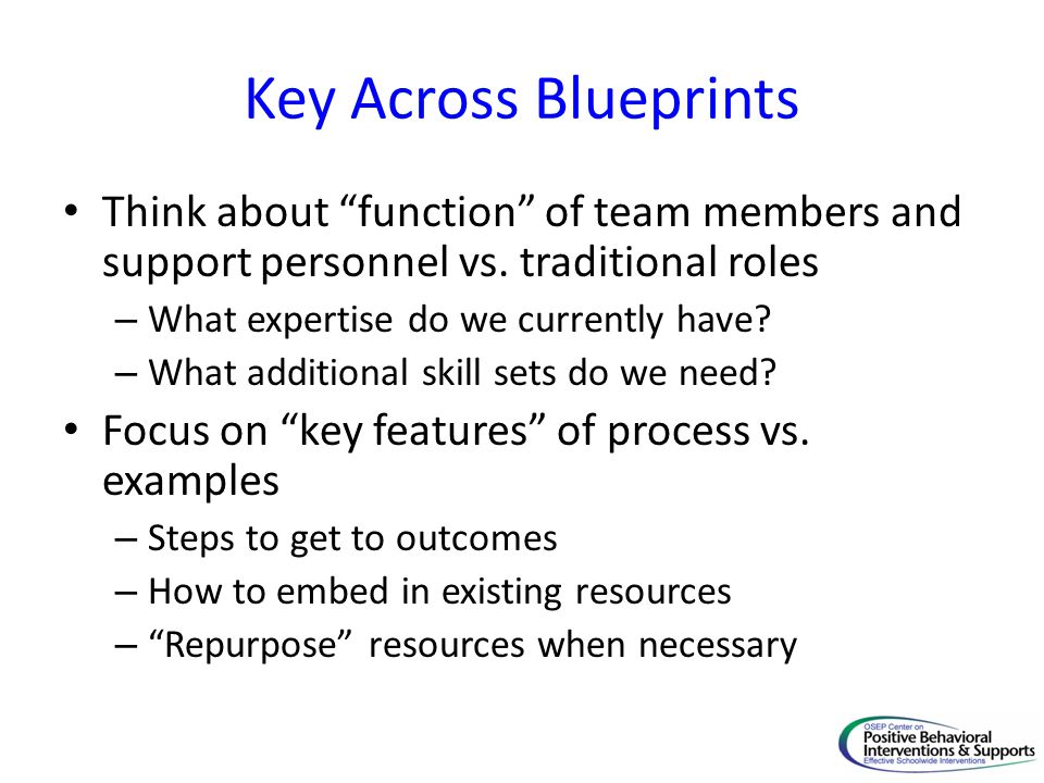 Key Across Blueprints Think about function of team members and support personnel vs.