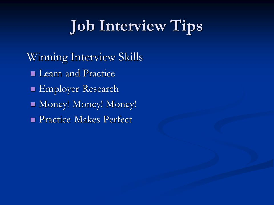 Job Interview Tips Winning Interview Skills Learn and Practice Learn and Practice Employer Research Employer Research Money.