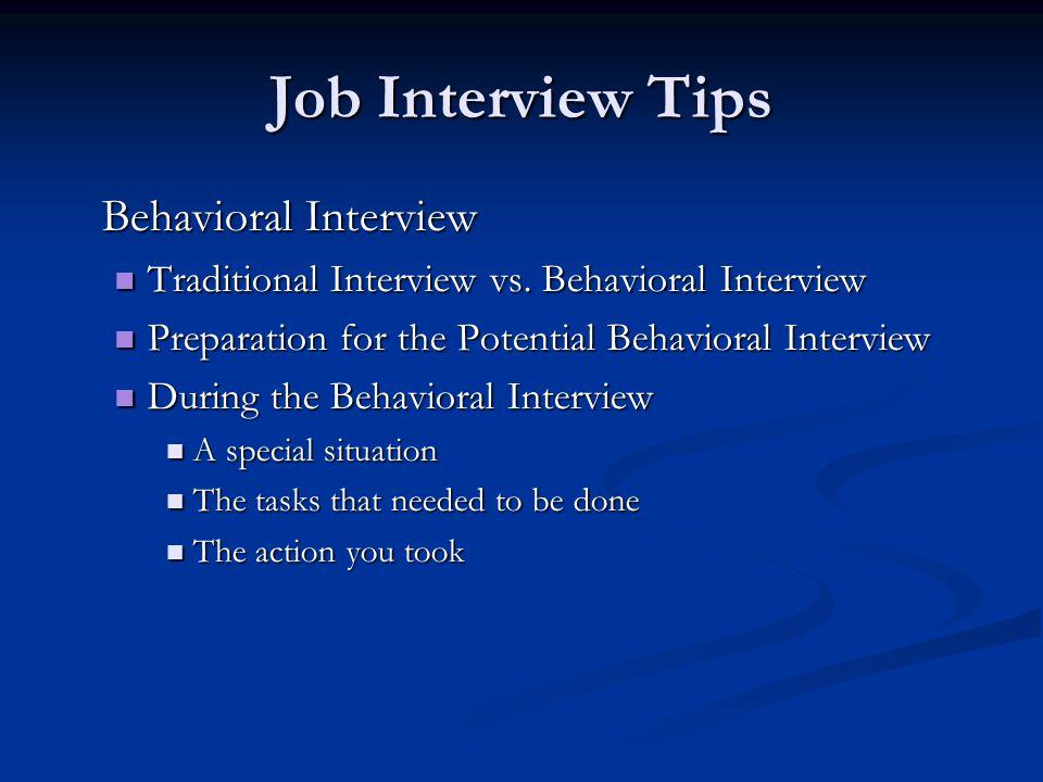 Job Interview Tips Behavioral Interview Traditional Interview vs.