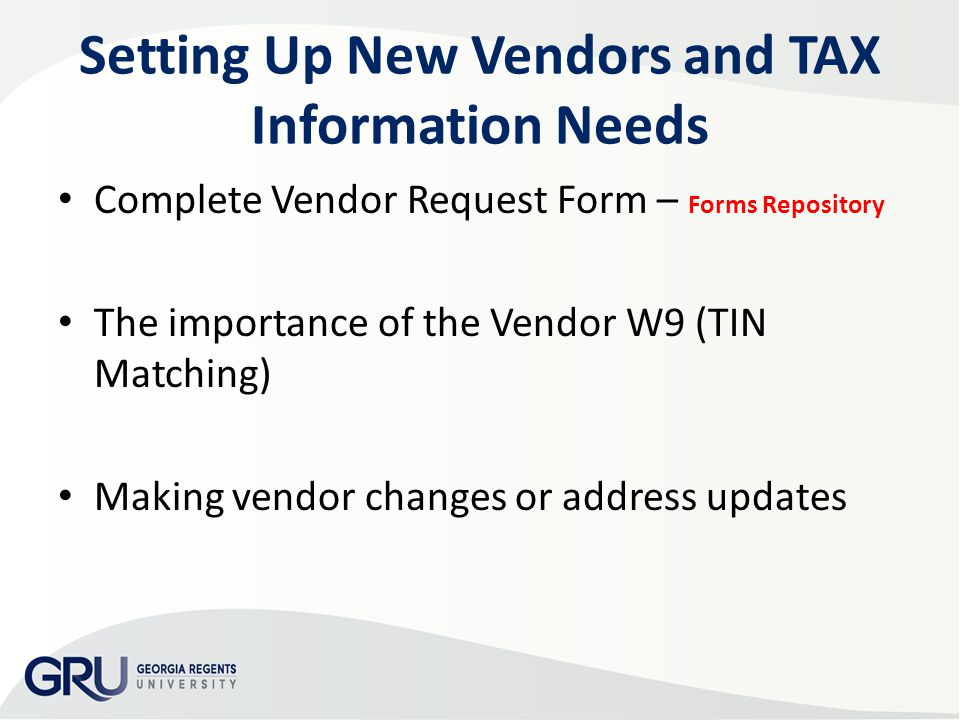 Setting Up New Vendors and TAX Information Needs Complete Vendor Request Form – Forms Repository The importance of the Vendor W9 (TIN Matching) Making vendor changes or address updates
