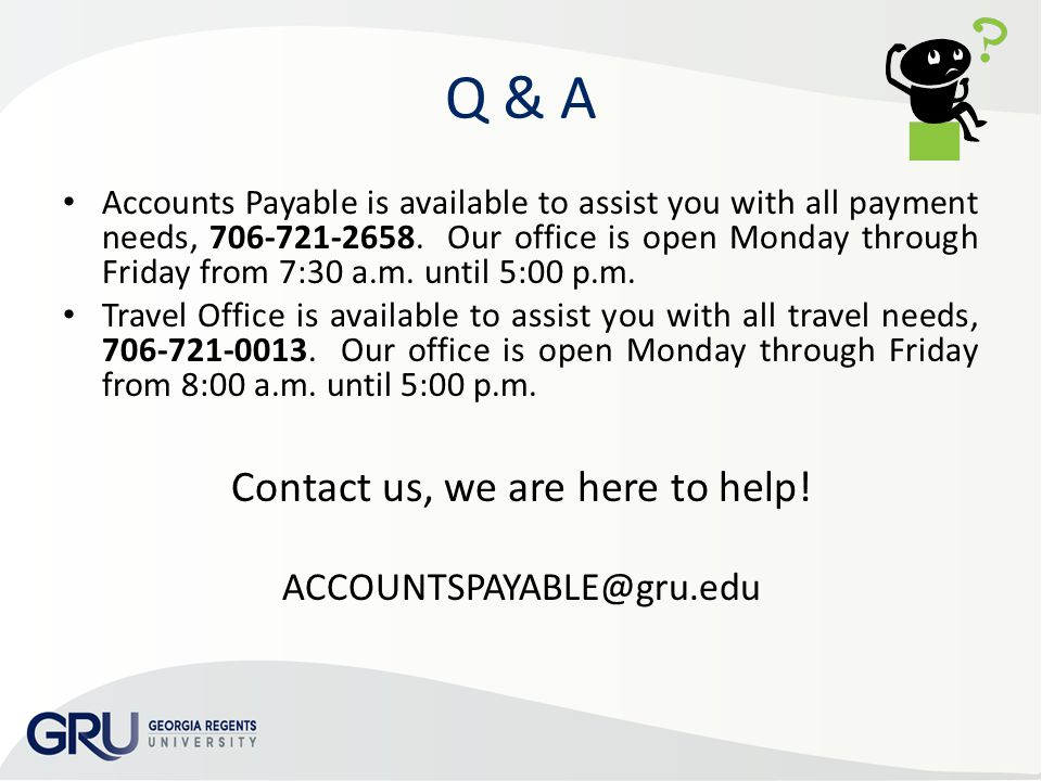 Q & A Accounts Payable is available to assist you with all payment needs,