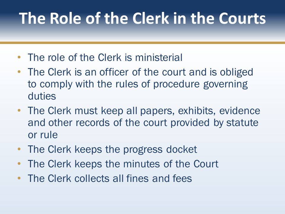 New Clerk Academy Tallahassee, Florida  OVERVIEW Role of the Clerk