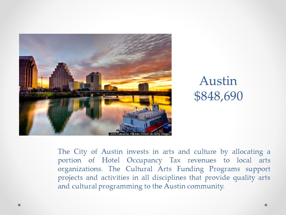 The City of Austin invests in arts and culture by allocating a portion of Hotel Occupancy Tax revenues to local arts organizations.