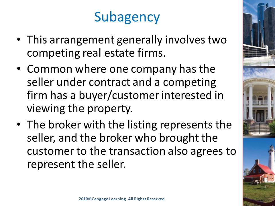 Subagency This arrangement generally involves two competing real estate firms.