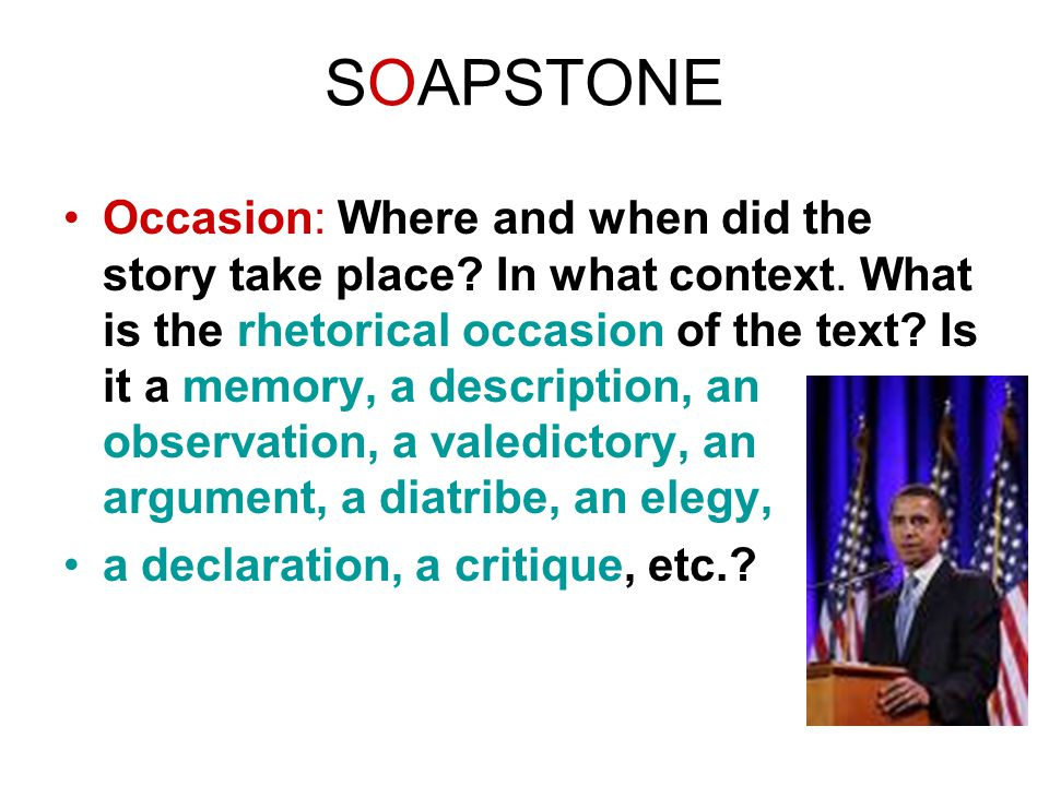 SOAPSTONE Occasion: Where and when did the story take place.