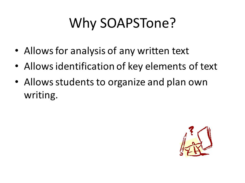 SOAPSTone Strategy. Why SOAPSTone? Allows for analysis of any ...