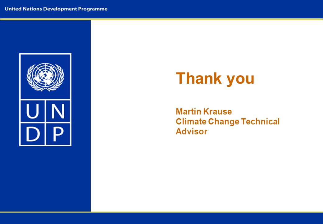 Thank you Martin Krause Climate Change Technical Advisor