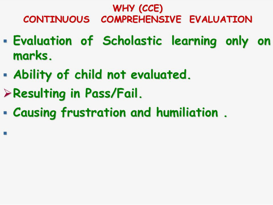  Evaluation of Scholastic learning only on marks.