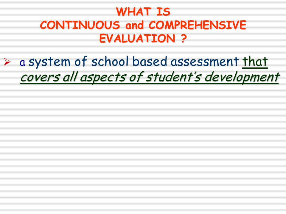 WHAT IS CONTINUOUS and COMPREHENSIVE EVALUATION .