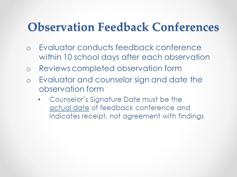 Preparing for a school counselor observation o Review School Counselor Observation Form o Review School Counselor Performance Rubric with Examples of Evidence & Glossary o Request pre-observation conference, if desired 3.