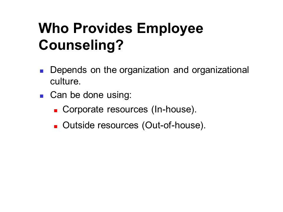 Who Provides Employee Counseling. Depends on the organization and organizational culture.