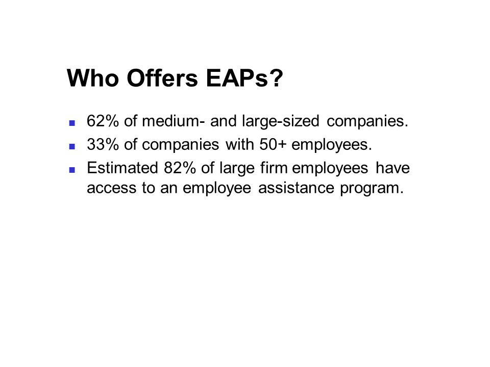 Who Offers EAPs. 62% of medium- and large-sized companies.